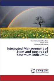 Integrated Management of Stem and Root Rot of Sesamum Indicum L. - Choudhary Chandrashekhar, Arun Anjana, Prasad Suresh Mohan