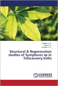 Structural & Regeneration Studies of Symplocos Sp in Talacauvery, India - A. R. Uthappa, R. K. Sujay, H. C. Vachana