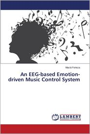 An Eeg-Based Emotion-Driven Music Control System - Forteza Macia