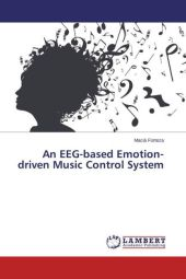 An EEG-based Emotion-driven Music Control System - Macià Forteza
