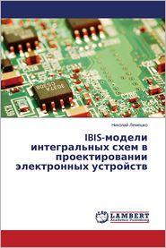 Ibis-Modeli Integral'nykh Skhem V Proektirovanii Elektronnykh Ustroystv - Lemeshko Nikolay