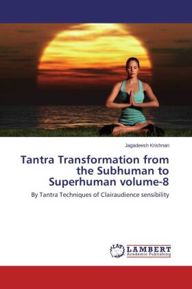 Tantra Transformation from the Subhuman to Superhuman volume-8 - By Tantra Techniques of Clairaudience sensibility