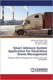 Smart Advisory System Application for Hazardous Waste Management - Bani Mohammad Shahnor, Abdul Rashid Zulkifli, Ku Hamid Ku Halim