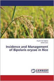 Incidence and Management of Bipolaris Oryzae in Rice - Nghiep Huynh Van, Gaur Ashok