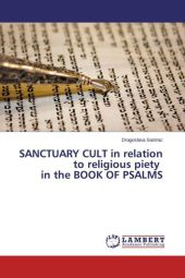 SANCTUARY CULT in relation to religious piety in the BOOK OF PSALMS
