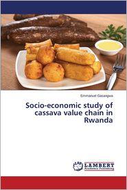 Socio-economic study of cassava value chain in Rwanda - Gasangwa Emmanuel