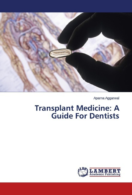 Transplant Medicine: A Guide For Dentists - Aggarwal, Aparna