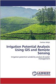 Irrigation Potential Analysis Using GIS and Remote Sensing