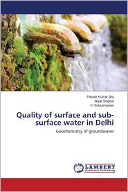 Quality of surface and sub-surface water in Delhi