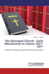 The Episcopal Church - Early Missionaries In Liberia 1821-1871