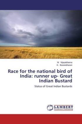 Race for the national bird of India: runner up- Great Indian Bustard - Status of Great Indian Bustards - Vijayabhama, M. / Baranidharan, K.