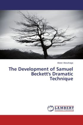 The Development of Samuel Beckett's Dramatic Technique - Aboulnaga, Abeer