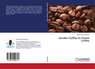 Garden Coffee Vs Forest Coffee - Ayele Kebede Gebreyes