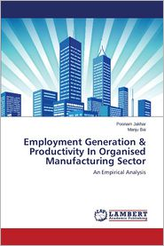 Employment Generation & Productivity in Organised Manufacturing Sector