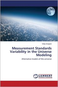 Measurement Standards Variability in the Universe Modeling