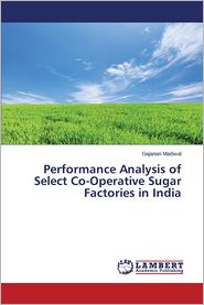 Performance Analysis of Select Co-Operative Sugar Factories in India