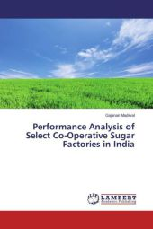 Performance Analysis of Select Co-Operative Sugar Factories in India - Gajanan Madiwal
