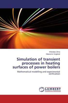 Simulation of transient processes in heating surfaces of power boilers - Mathematical modelling and experimental verification