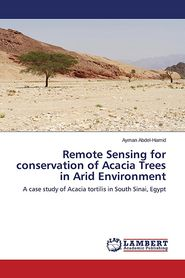 Remote Sensing for Conservation of Acacia Trees in Arid Environment - Abdel-Hamid Ayman