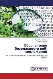 Obespechenie bezopasnosti veb-prilozheniy - Gol'chevskiy Yuriy, Severin Pavel