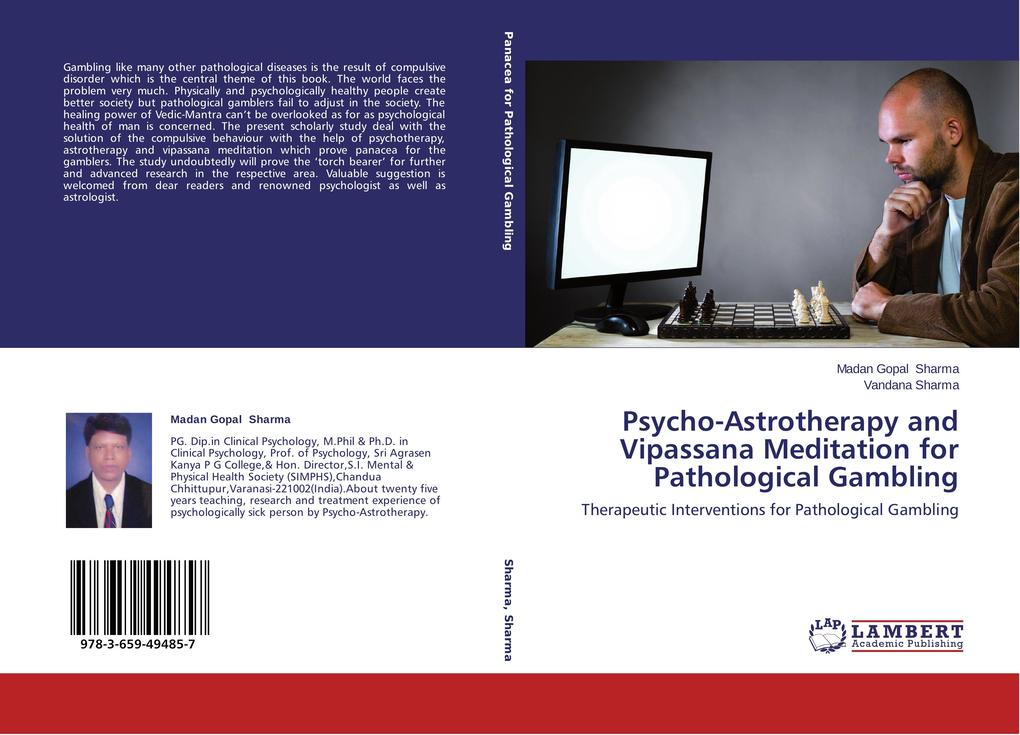 Psycho-Astrotherapy and Vipassana Meditation for Pathological Gambling als Buch von Madan Gopal Sharma, Vandana Sharma - LAP Lambert Academic Publishing