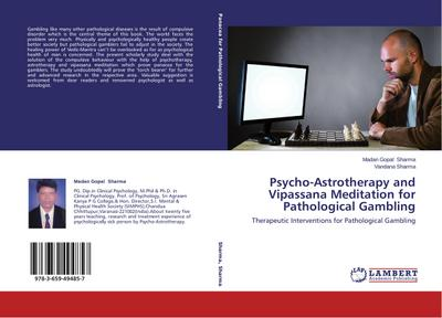 Psycho-Astrotherapy and Vipassana Meditation for Pathological Gambling - Madan Gopal Sharma