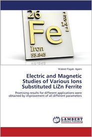 Electric and Magnetic Studies of Various Ions Substituted LiZn Ferrite