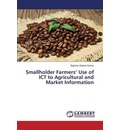 Smallholder Farmers' Use of Ict to Agricultural and Market Information - Gurmu Bayissa Urgesa