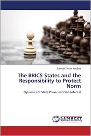 The Brics States and the Responsibility to Protect Norm