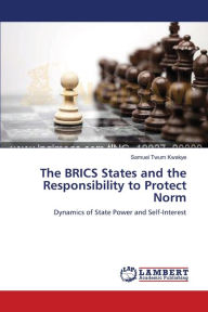 The Brics States and the Responsibility to Protect Norm - Kwakye Samuel Twum
