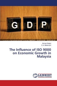 The Influence of ISO 9000 on Economic Growth in Malaysia - Kalani Arman