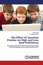 The Effect of Question Preview on High and Low Level Proficiency - Mesri Fakhri, Deyhim Fereshteh