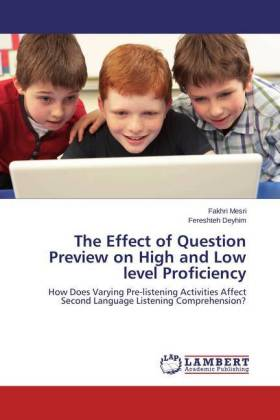 The Effect of Question Preview on High and Low level Proficiency - How Does Varying Pre-listening Activities Affect Second Language Listening Comprehension?