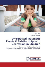 Unexpected Traumatic Events & Relationship with Depression in Children - Malik Sidra