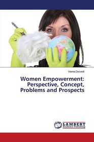 Women Empowerment: Perspective, Concept, Problems and Prospects - Dwivedi Veena