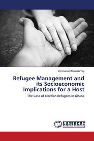 Refugee Management and Its Socioeconomic Implications for a Host - Tay Emmanuel Mensah