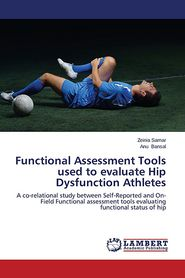Functional Assessment Tools Used to Evaluate Hip Dysfunction Athletes