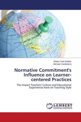 Normative Commitment's Influence on Learner-centered Practices - The Impact Teachers' Culture and Educational Experiences have on Teaching Style