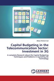 Capital Budgeting in the Telecommunication Sector: Investment in 3G - Muhammad Abbas