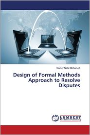 Design of Formal Methods Approach to Resolve Disputes