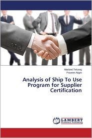 Analysis of Ship to Use Program for Supplier Certification