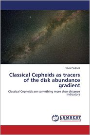 Classical Cepheids as Tracers of the Disk Abundance Gradient - Pedicelli Silvia