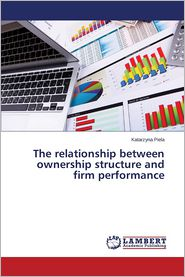 The Relationship Between Ownership Structure and Firm Performance