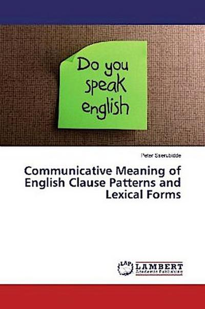 Communicative Meaning of English Clause Patterns and Lexical Forms - Peter Sserubidde