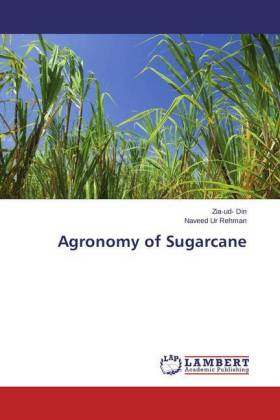 Agronomy of Sugarcane - Din, Zia-ud- / Rehman, Naveed Ur