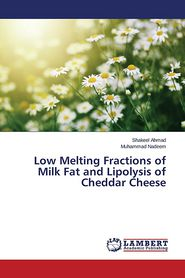 Low Melting Fractions of Milk Fat and Lipolysis of Cheddar Cheese - Ahmad Shakeel, Nadeem Muhammad
