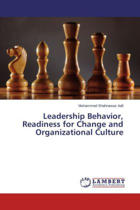 Leadership Behavior, Readiness for Change and Organizational Culture - Adil, Muhammad Shahnawaz
