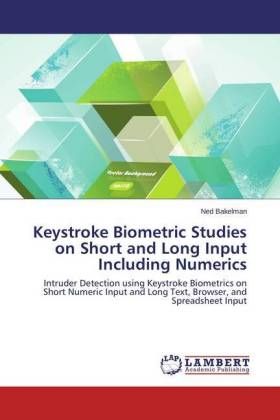 Keystroke Biometric Studies on Short and Long Input Including Numerics - Intruder Detection using Keystroke Biometrics on Short Numeric Input and Long Text, Browser, and Spreadsheet Input