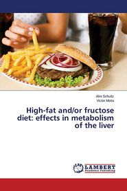 High-fat and/or fructose diet: effects in metabolism of the liver - Schultz Alini, Motta Victor