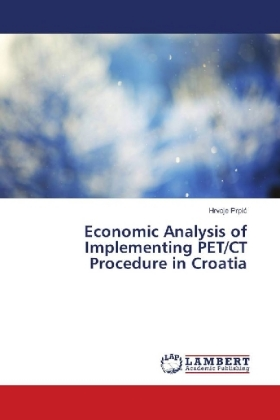 Economic Analysis of Implementing PET/CT Procedure in Croatia - Prpic, Hrvoje